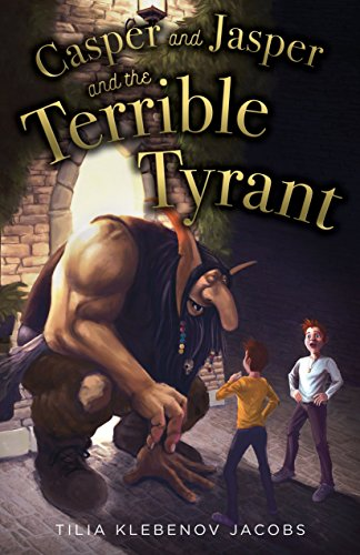 Casper and Jasper and the Terrible Tyrant book cover art