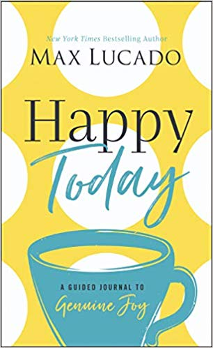 Happy Today: A Guided Journal to Genuine Joy book cover art