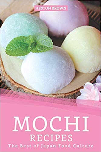 Mochi Recipes: The Best of Japan Food Culture book cover art