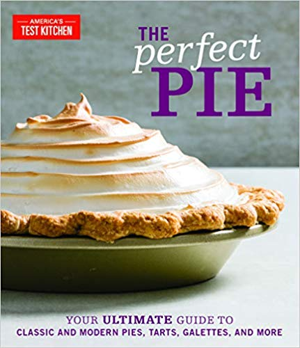 The Perfect Pie: Your Ultimate Guide to Classic and Modern Pies, Tarts, Galettes, and More book cover art